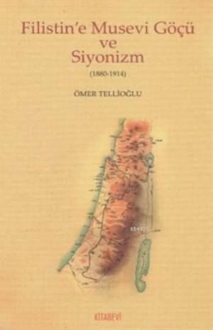 Filistin'E Musevi Göçü Ve Siyonizm (1880-1914)