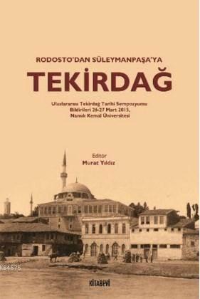 Rodosto'Dan Süleymanpaşa'Ya Tekirdağ