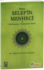 İtikatte Selef'in Menheci Ve Müslümanların Vahdetindeki Önemi