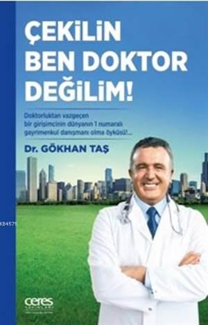 Çekilin Ben Doktor Değilim