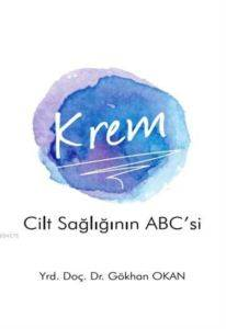 Krem - Cilt Sağlığının ABC'si