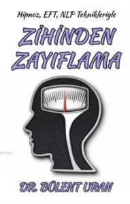 Hipnoz, EFT, NLP Teknikleriyle Zihinden Zayıflama