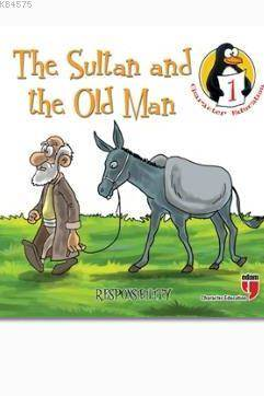 The Sultan and the Old Man (Responsibility) : Character Education Stories 1