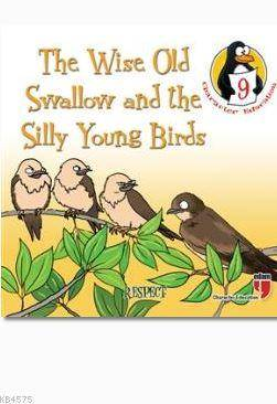 The Wise Old Swallow and the Silly Young Birds (Respect) : Character Education Stories 9