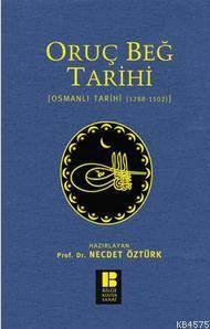 Oruç Beg Tarihi; Osmanli Tarihi (1288-1502)