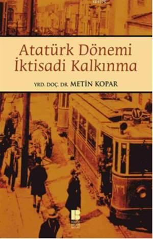 Atatürk Dönemi Iktisadi Kalkinma