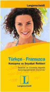 Türkçe-Fransızca Konuşma Ve Seyahat Rehberi