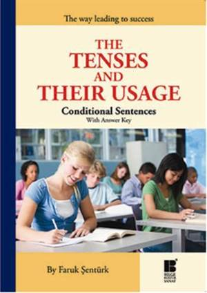 The Tenses And Their Usage; Conditional Sentences With Answer Key