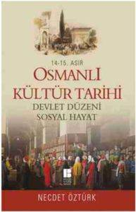 14.-15. Asır Osmanlı Kültür Tarihi Devlet Düzeni-Sosyal Hayat