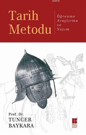 Tarih Metodu; Ögrenme, Arastirma ve Yazim