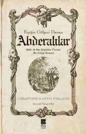 Esegin Gölgesi Davasi - Abderalilar; Dahi ile Dar Kafalilar Üzerine Bir Felsefe Romani