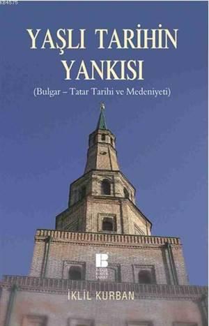 Yasli Tarihin Yankisi; Bulgar-Tatar Tarihi ve Medeniyeti