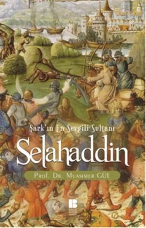 Selahaddin; Şark'ın En Sevgili Sultanı