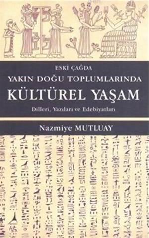 Eski Çağda Yakın Doğu Toplumlarında Kültürel Yaşam; Dilleri, Yazıları ve Edebiyatları