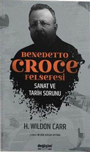 Benedetto Croce Felsefesi; Sanat Ve Tarih Sorunu