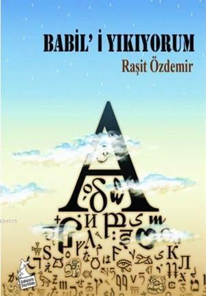 Babil'i Yıkıyorum