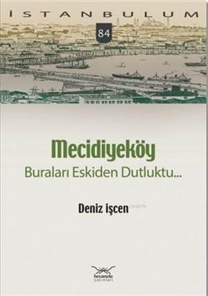 Mecidiyeköy Buraları Eskiden Dutluktu...; İstanbulum 84