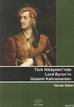 Türk Hikayeleri´Nde Lord Byron´Un Gizemli Kahramanları