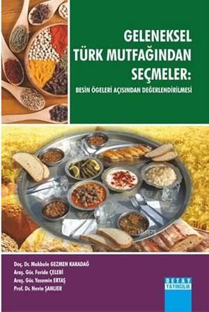 Geleneksel Türk Mutfagindan Seçmeler; Besin Ögeleri Açisindan Degerlendirilmesi
