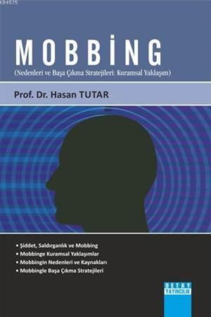 Mobbing; Nedenleri ve Başa Çıkma Stratejileri: Kuramsal Yaklaşım