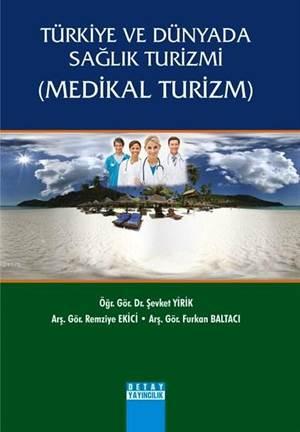 Türkiye ve Dünyada Sağlık Turizmi (Medikal Turizm)