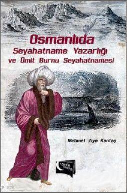 Osmanlida Seyahatname Yazarligi ve Ümit Burnu Seyahatnamesi
