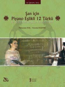 Şan İçin Piyano Eşlikli 12 Türkü
