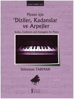 Piyano İçin Diziler, Kadanslar ve Arpejler; Scales, Cadences and Arpeggios for Piano
