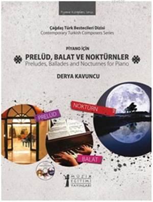 Piyano İçin Prelüd, Balat ve Noktürnler; Preludes, Ballades and Nocturnes for Piano