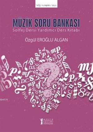 Müzik Soru Bankası - Solfej Dersi Yardımcı Ders Kitabı