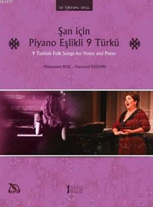 Şan İçin Piyano Eşlikli 9 Türkü; 9 Turkish Folk Songs For Voice And Piano