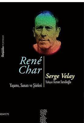 Rene Char Yaşamı,Sanatı ve Şiirleri