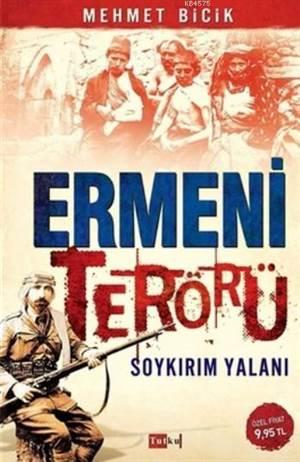 Ermeni Terörü - Soykırım Yalanı
