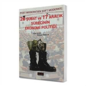28 Şubat Ve 17 Aralık Sürecinine Ekonomik Politiği
