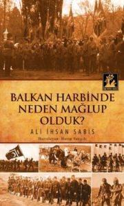 Balkan Harbinde Neden Mağlup Olduk