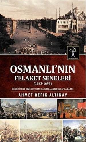 Osmanlı'nın Felaket Seneleri 1683-1699
