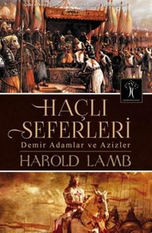 Haçlı Seferleri; Demir Adamlar Ve Azizler