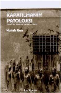 Kapatılmanın Patolojisi – Osmanlı'dan Günümüze Hapishanenin Tarihi