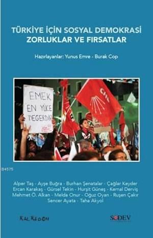 Türkiye İçin Sosyal Demokrasi Zorluklar Ve Fırsatlar