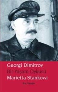 Georgi Dimitrov – Bir Yaşam Öyküsü