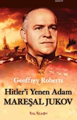 Hitler'i Yenen Adam Mareşal Jukov