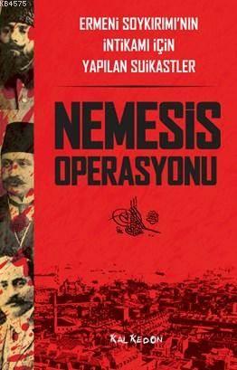 Nemesis Operasyonu; Ermeni Soykırımı'nın İntikamı İçin Yapılan Suikastler