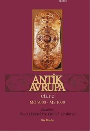 Antik Avrupa Cilt 2; MÖ 8000 - MS 1000