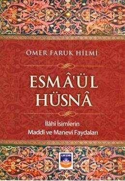 Esma'ül Hüsna; İlahi İsimlerin Maddi Ve Manevi Faydaları