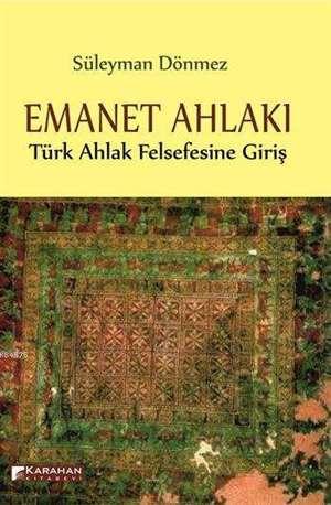 Emanet Ahlakı; Türk Ahlak Felsefesine Giriş