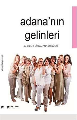 Adana'nın Gelinleri; 50 Yıllık Bir Adana Öyküsü