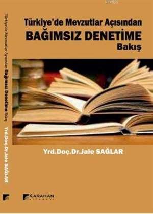 Türkiye'de Mevzuatlar Açısından Bağımsız Denetim'e Bakış