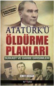 Atatürk'ü Öldürme<br/>Planları