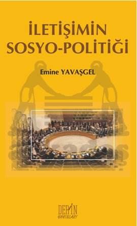 İletişimin Sosyo - Politiği