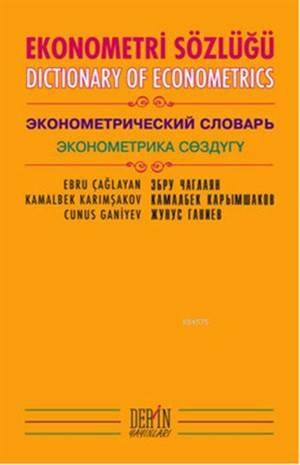Ekonometri Sözlüğü; Dictionary Of Econometrics
